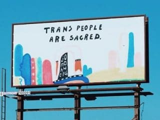 """There's A Gorgeous Billboard In Detroit That Says """"Trans People Are Sacred"""""""